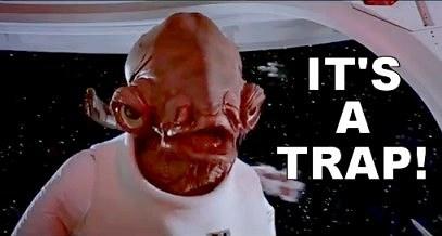 Admiral-Ackbar-Its-A-Trap
